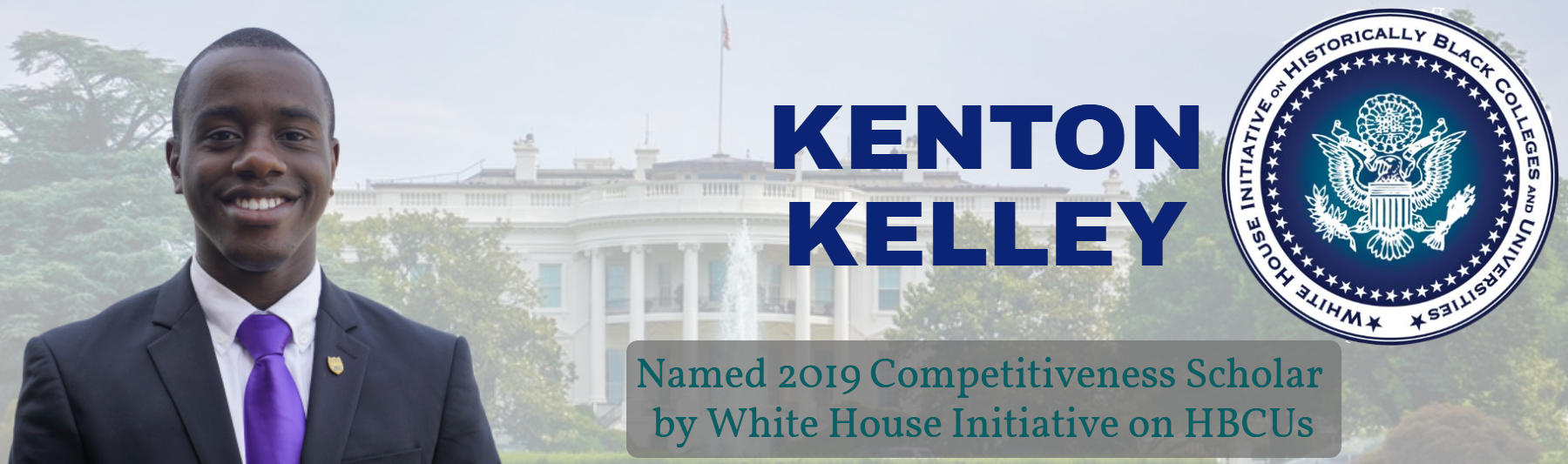 Kelley named 2019 HBCU Competitiveness Scholar by White House Initiative on Historically Black Colleges and Universities.