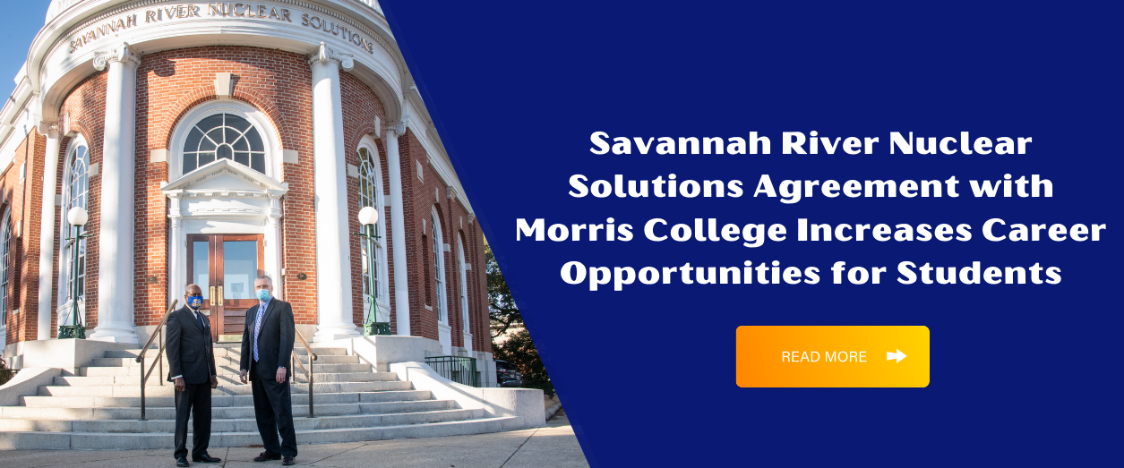 Savannah River Nuclear Solutions Agreement with Morris College Increases Career Opportunities for Students